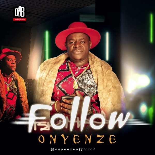 Onyenze Follow Who Know Road Mp3